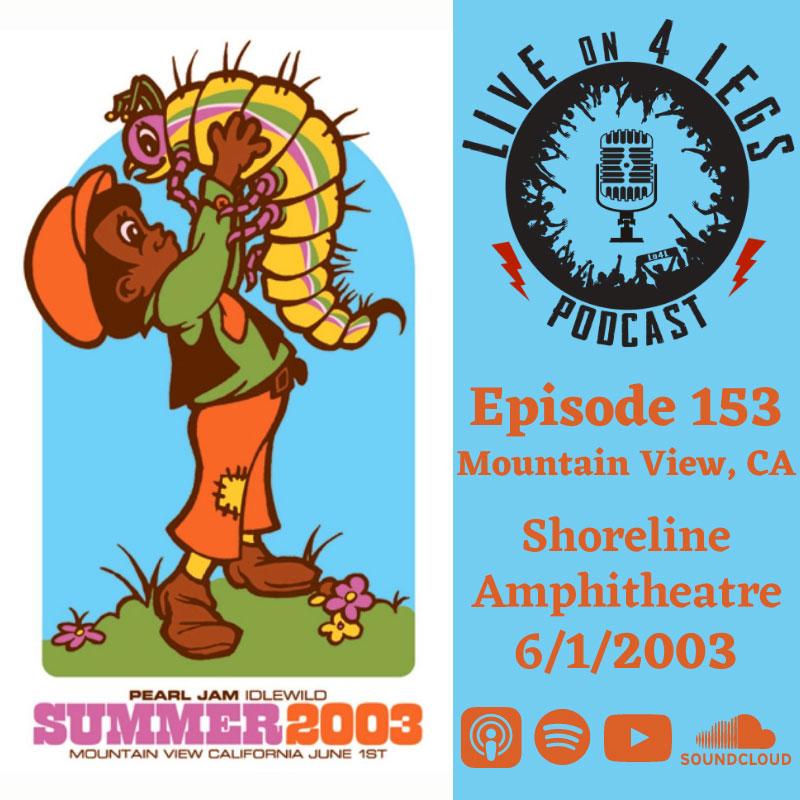 Pearl Jam Podcast Episode 153: Shoreline Amphitheatre - June 1, 2003